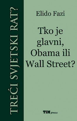 Third World War? - Who is in charge, Obama or Wall Street?