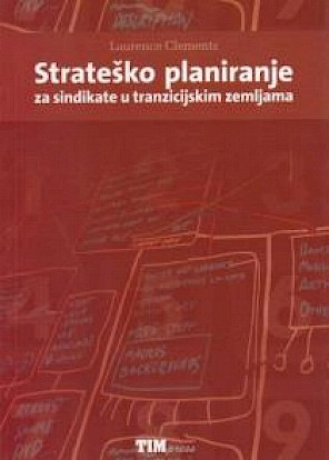 Strategic Planning for Trade Unions in Transition Economies